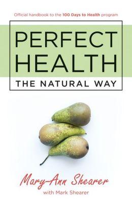 Perfect Health: The Natural Way