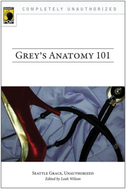 Grey's Anatomy 101: Seattle Grace, Unauthorized