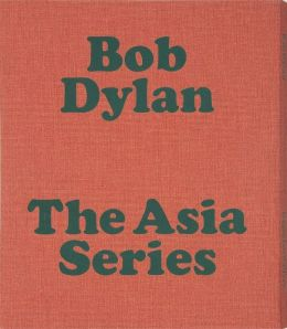 Bob Dylan: The Asia Series
