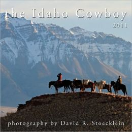 2011 The Idaho Cowboy Calendar