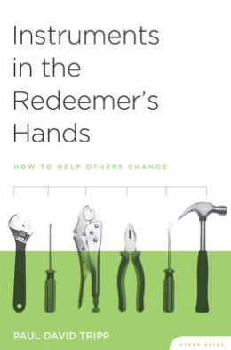 Instruments in the Redeemer's Hands: How to Help Others Change (Study Guide)