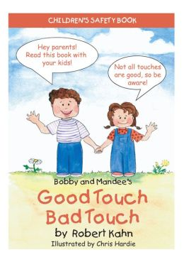 Bobby and Mandee's Good Touch/Bad Touch: Children's Safety Book