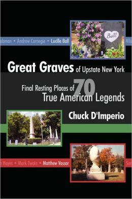 Great Graves Of Upstate New York