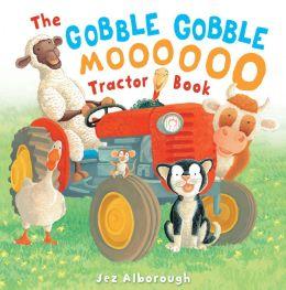 Gobble, Gobble, Moooo Tractor Book