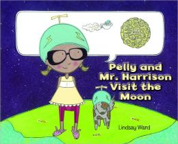 Pelly and Mr. Harrison Visit the Moon