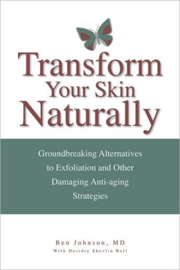 Transform Your Skin, Naturally: Groundbreaking Alternatives to Exfoliation and Other Damaging Anti-Aging Strategies