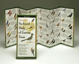 Sibley's Backyard Birds of Eastern Texas