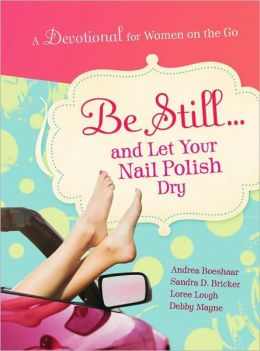 Be Still and Let Your Nail-Devotional