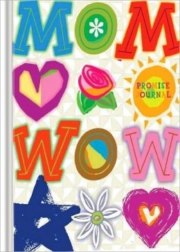 Wow Mom A Promise Journal (Lake House Gifts)