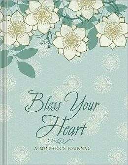 Bless Your Heart Journal for Mothers (Lake House Gifts)