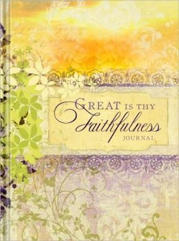 Great is Thy Faithfulness Bound Lined Journal 6.25 X 8.25