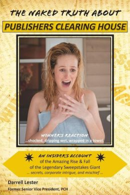 The Naked Truth About Publishers Clearing House (Revised 2015 Edition)