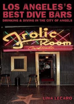Los Angeles's Best Dive Bars: Drinking and Diving in the City of Angels