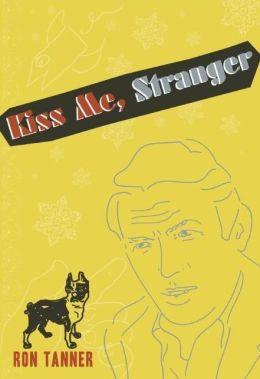 Kiss Me, Stranger: An Illustrated Novel