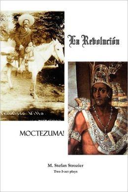 La Revolucion & Moctezuma