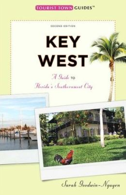 Key West: Second Edition: A Guide to Florida's Southernmost City