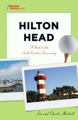 Hilton Head: A Guide to the South Carolina Lowcountry