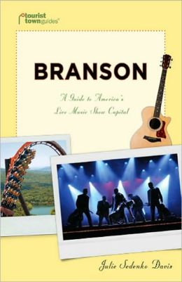 Branson: A Guide to America's Live Music Show Capital