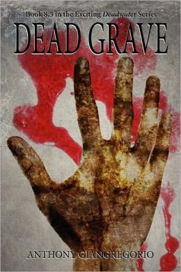 Dead Grave (Deadwater Series Book 8.5)