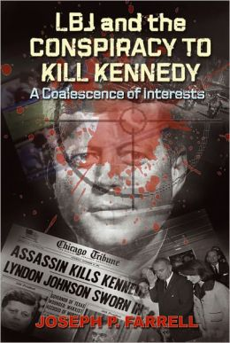 LBJ and the Conspiracy to Kill Kennedy A Coalescence of Interests