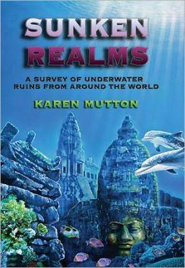 Sunken Realms: A Survey of Underwater Ruins from Around the World