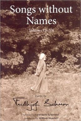 Songs Without Names Vol. Vii-Xii: Poems: Poems by Frithjof Schuon