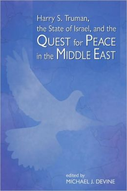 Harry S. Truman, the State of Israel, and the Quest for Peace in the Middle East