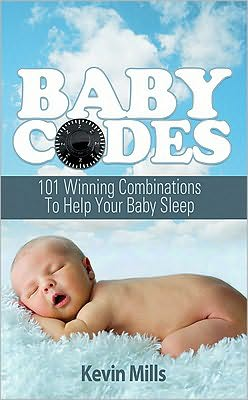 Baby Codes: 101 Winning Combinations to Help Your Baby Sleep