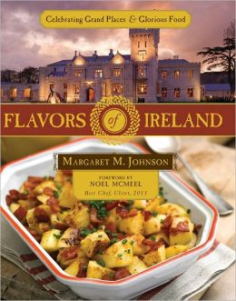 Flavors of Ireland: Celebrating Grand Places & Glorious Food