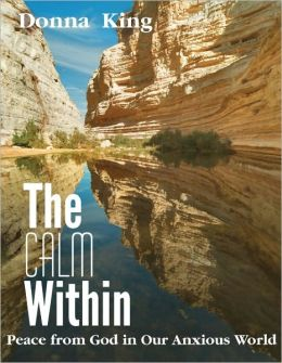 The Calm Within: Peace from God in Our Anxious World