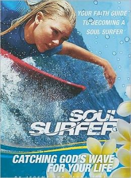 Soul Surfer: Catching God's Wave for Life