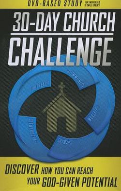 30-Day Church Challenge DVD-Based Study Kit: Discover How You Can Reach Your God-Given Potential [With DVD and Paperback Book]