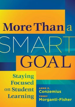 More Than a SMART Goal: Staying Focused on Student Learning