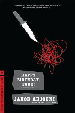Happy Birthday, Turk! (Kemal Kayankaya Series #1)