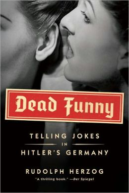 Dead Funny: Telling Jokes in Hitler's Germany