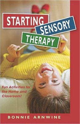 Starting Sensory Integration Therapy: Fun Activities for the Classroom or Home!