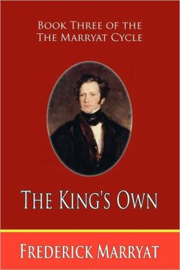 The King's Own (Book Three Of The Marryat Cycle)