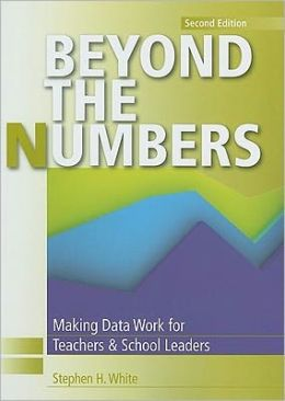 Beyond the Numbers: Making Data Work for Teachers & School Leaders