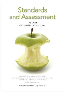 Standards and Assessment: The Core of Qualtiy Instruction