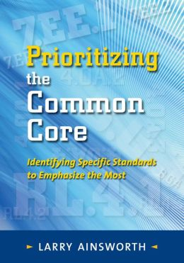 Prioritizing the Common Core: Identifying Specific Standards to Emphasize the Most
