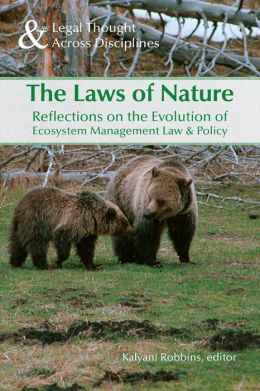 The Laws of Nature: Reflections on the Evolution of Ecosystem Management Law and Policy