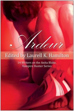 Ardeur: 14 Writers on the Anita Blake, Vampire Hunter Series