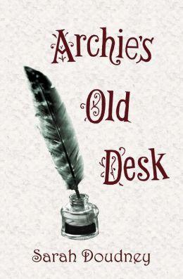 Archie's Old Desk