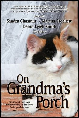 On Grandma's Porch: Stories and True Facts about Growing up Southern in the Good Old Days