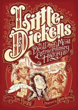 Little Dickens: A Droll and Most Extraordinary History