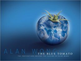 Blue Tomato: The Inspirations Behind the Cuisine of Alan Wong
