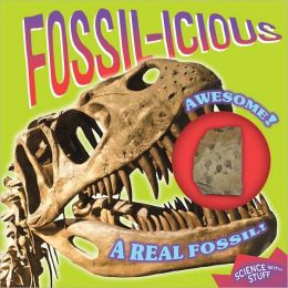 Fossil-icious (Science with Stuff Series)