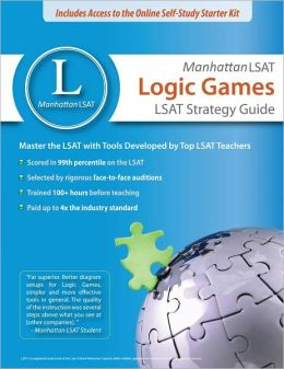 Manhattan LSAT Logic Games Strategy Guide