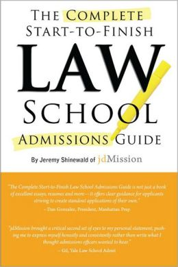 The Complete Start-To-Finish Law School Admissions Guide