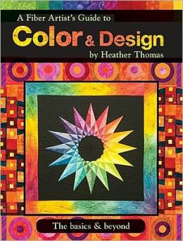 A Fiber Artist's Guide to Color & Design: The Basics & Beyond